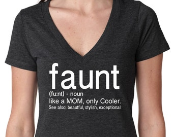 Faunt shirt, women V-Neck shirt, Mom Shirt, funny shirt. Birthday Shirt, Definition, Cooler Aunt shirt, Aunt Shirt, Faunt