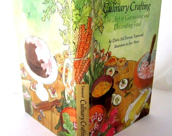CULINARY CRAFTING Garnishing and Decorating Food Doris McFerran Townsend Hardcover Watercolor Illustrations 1976