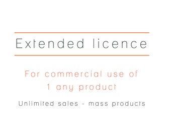 Extended licence for commercial use and mass production (more than 500 units). Valid for 1 graphic pack.