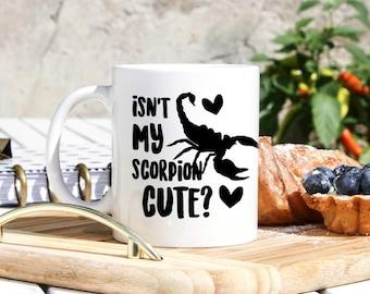 Scorpion Pet Mug - Exotic Pet Owner Gifts - Scorpion Gifts - Scorpion Lover Mug - Cute Scorpion Gift - Pet Scorpion Mug - Scorpion Owner Mug