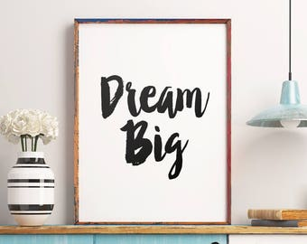 """Art Digital Print """"Dream Big"""" Printable Art – Inspirational Print Typography Quote Wall Art, Printable Quote Poster *INSTANT DOWNLOAD*"""