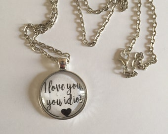 Gilmore Girls Rory Gilmore I love you you idiot pendant necklace