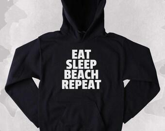 Beach Sweatshirt Eat Sleep Beach Repeat Slogan Surf Ocean Clothing Tumblr Hoodie