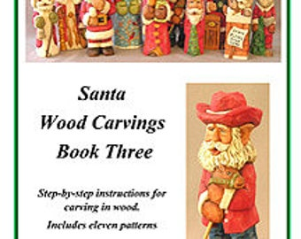 Santa Wood Carvings Book Three - Step-by-step instructions for carving in wood by Russell Scott