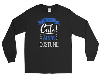 Easy Halloween Costume - Cute Mom Long Sleeve T-Shirt