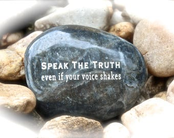 Inspirational Rock, Engraved Word Rocks, Speak The Truth Even If Your Voice Shakes ~ Engraved Rock