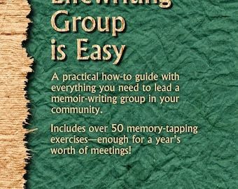 Facilitating a Lifewriting Group is Easy--Downloadable E-Book