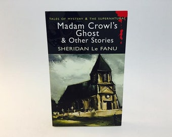 Madam Crowl's Ghost & Other Stories by Sheridan LeFanu UK Edition Softcover Vintage Horror Paperback Book Anthology