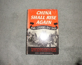 First Edition of  China Shall Rise Again by MME Chiang Kai-Shek  1941