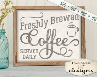 Coffee SVG File - coffee  cut file - Fresh Brewed Coffee svg - Coffee sign cuttable - Coffee SVG - Commercial Use svg, dxf, png, jpg files