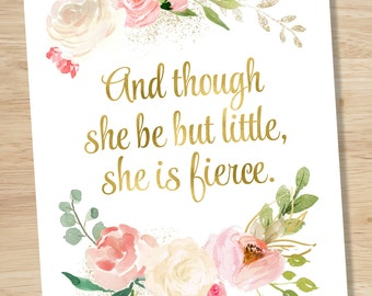And Though She Be But Little She Is Fierce Print, Inspirational Print, Watercolor Roses, Pink Roses, Nursery Quote, INSTANT DOWNLOAD