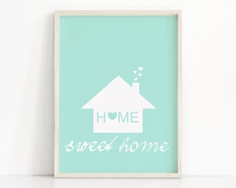 Home Sweet Home Wall Art Print, Digital Download Art Quote, Printable Wall Art, Mint Home Decor Art, Housewarming Gift Idea, Digital Quote