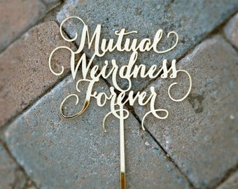 FUNNY CAKE TOPPER / Wedding Cake Topper / Mutual Weirdness Forever