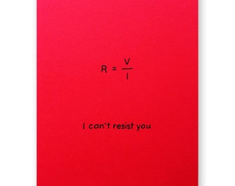 Can't Resist You Physics Valentine Love Card - Resistance Electrical circuits - Electrical Engineer Physics Math Nerd Geek Science Card