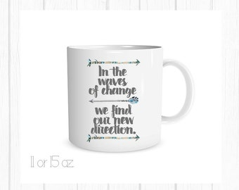 In the Waves of Change, We Find Our New Direction, Spiritual Gift, BFF Christmas Gift, stocking stuffer for friend