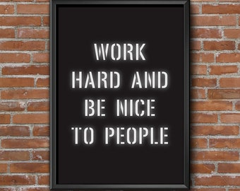 Work Hard And Be Nice To People Print, Coworker Gift, Inspirational quote, Office decor, Printable Poster, DIGITAL DOWNLOAD, Typography