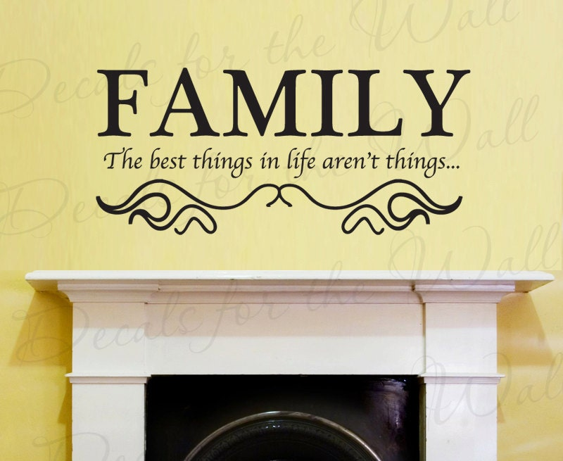 The Best Things in Life Aren\'t Things Family Love Home