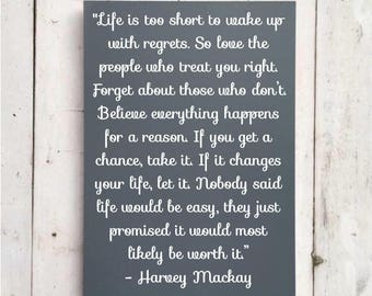 Life is too short to wake up with regrets. So love the people who treat you right | MDF | Inspirational | Quote | Harvey MacKay Quote
