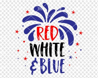 4 th of july SVG, independence day SVG, Digital cut file, red white and blue svg, fourth of july svg, fireworks svg, commercial use OK