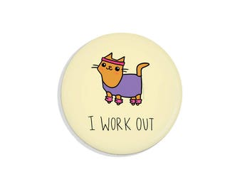 Funny Magnet I Work Out Button Cute Cat Pinback Button Exercise Motivation Fridge Magnet Cute Gift Idea