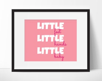 Nursery Print - Little feet Little hands Little baby - Typography Print - Girls or Boys Room Print - Nursery Prints - Nursery Typography
