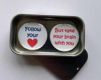 Follow Your Heart, But Take Your Brain With You Fun Magnet Gift Set with Gift Tin, Handmade, Keepsake, Momento, Gift for Her, Friends Gift