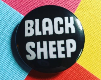 Black Sheep Pinback Button, Funny Quote Pin, Fridge Magnet, Black Sheep Keychain, Backpack Pins, Humor, Custom Pins, Patches and Pins