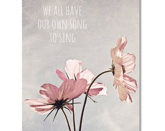 Pink cosmos flower photo canvas, inspirational art, typography wall art, pastel pink, nature photography - We all have our own song to sing