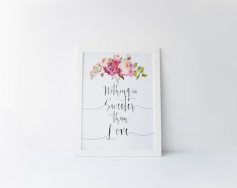 """PRINTABLE Art """"Nothing is Sweeter than Love"""" Typography Art Print Inspirational Quote Floral Art Print Pink Floral Art Print Floral Wall Art"""