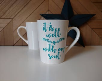 It is Well with my Soul // Coffee Mugs with Sayings // Personalized Ceramic Mugs // Tea Cup // Mugs with Scriptures