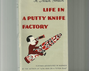 Vintage Book/ Life  in a Putty Knife Factory/ H. Allen Smith
