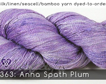 DtO 363: Anna Spath Plum (an Arsenic Sister) on Silk/Linen/Seacell/Bamboo Yarn Custom Dyed-to-Order