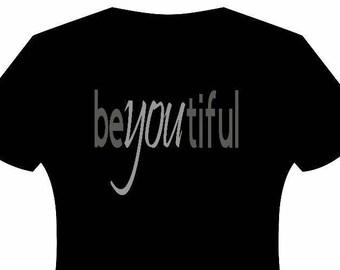 Sassy Be-YOU-tiful T-Shirt