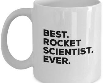 Best Rocket Scientist Ever, Rocket Scientist Coffee Mug,  Rocket Scientist Mugs, Gift ForRocket Scientist, Birthday Gift, Christmas Present