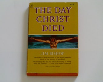 The Day Christ Died - Jim Bishop - Christianity - Jesus Christ - Crucifixion - Good Friday - Cardinal Pocketbooks 1959 - Paperback Book