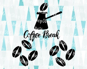 Coffee Break SVG, Coffee SVG, Coffee beans SVG, Turkish coffee pot SvG, Coffee boiler Svg, Instant download, Eps - Dxf - Png - Svg