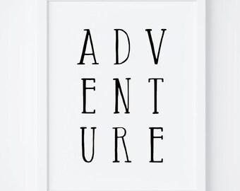 Adventure Print, Adventure Printable, Adventure Poster, Wonderlust Quote, Adventure Wall Art, Typography Print, Travel Printable, Nursery