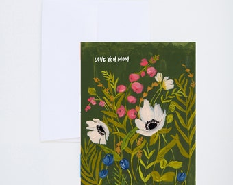 Love You Mom - Olive Green - Florals - Painted - Friendship - Greeting Card - A-2 Single Card