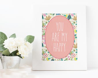 You Are My Happy, Wall Print, Kids Room Decor, Nursery Decor 5x7, 8x10