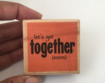 Get Together Stamp - Friendship - Missing You - Keep In Touch - Scrapbooking - Card Making Supplies -