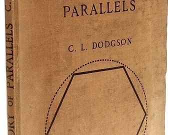 DODGSON, Charles Lutwidge (Lewis Carroll). Curiosa Mathematica. Part I, A New Theory of Parallels. (FIRST EDITION - 1888)