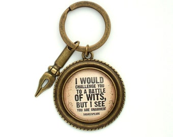 Shakespeare Quote Keyring- Literary Quote Gift- Funny Quote- Gift for Reader- Book Lover Gift- Shakespeare Keyring- Writer Gift-