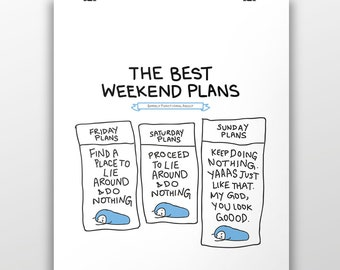 Best Weekend Plans - Museum Quality 100lb Matte Signed Print