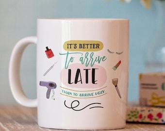 Funny Coffee Mug - Funny Mug - Cute Coffee Cup - Mug Humor - Coworker Gift - Makeup Artist Gift