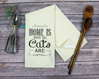 Kitchen Dish Towel - Tea Towel - Dish Towel - Kitchen Towel - Hand Towel - Home Is Where The Cats Are