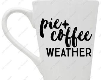 Customized 14 oz Coffee Mug - Pie + Coffee Weather- Custom Vinyl Coffee Mug - Perfect TeacherGift - Personalized Gift For Anyone