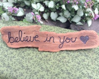 Driftwood Inspirational Believe In You Wood Burned Home Decor Sign - Pyrography