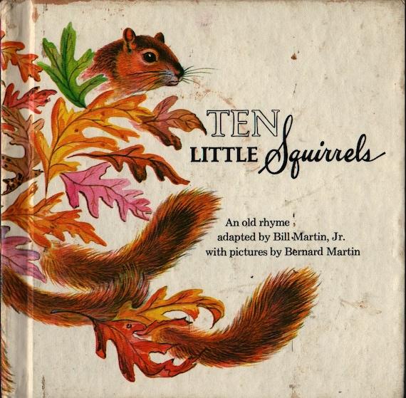 Ten Little Squirrels + Bill Martin, Jr. + Bernard Martin + 1970 + Vintage Kids Book