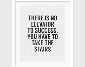 Motivational Wall Decor, There is No Elevator to Success, You Have to Take The Stairs, Motivational Print, Printable Quote, Instant Download