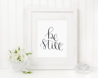 Be Still Wall Art, Calligraphy Art Print, Be Still and Know Print, Be Still Art